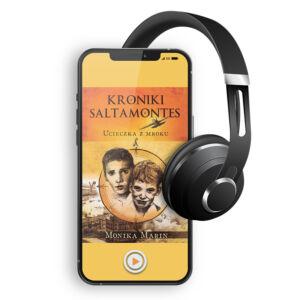 Audiobook – Kroniki Saltamontes. Część 1. Ucieczka zMroku.