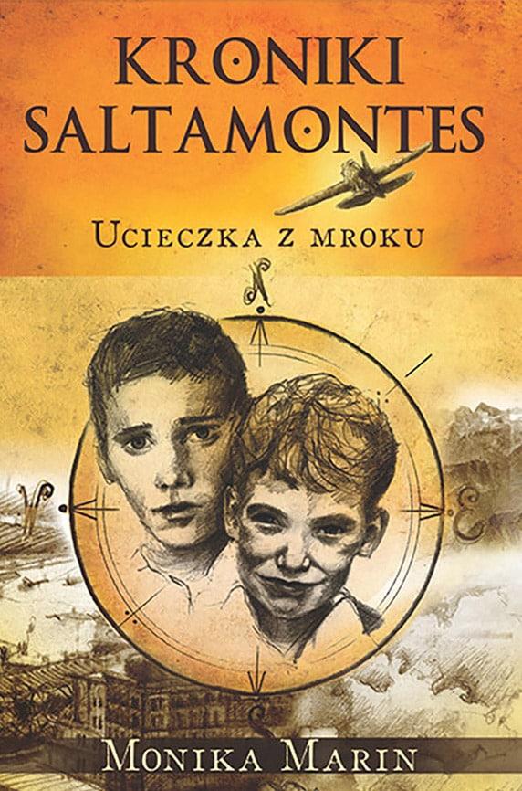 Okładka Itomu przygodowego cyklu Moniki Marin - Kroniki Saltamontes - Ucieczka zmroku